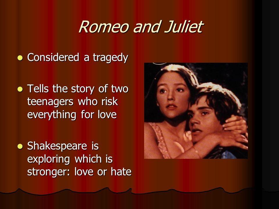romeo and juliet a tragedy The tragedy of romeo and juliet is a must read book because the characters are well developed, it has many relatable characters, and also has a lot of scene's that has to do with romeo's love for juliet.