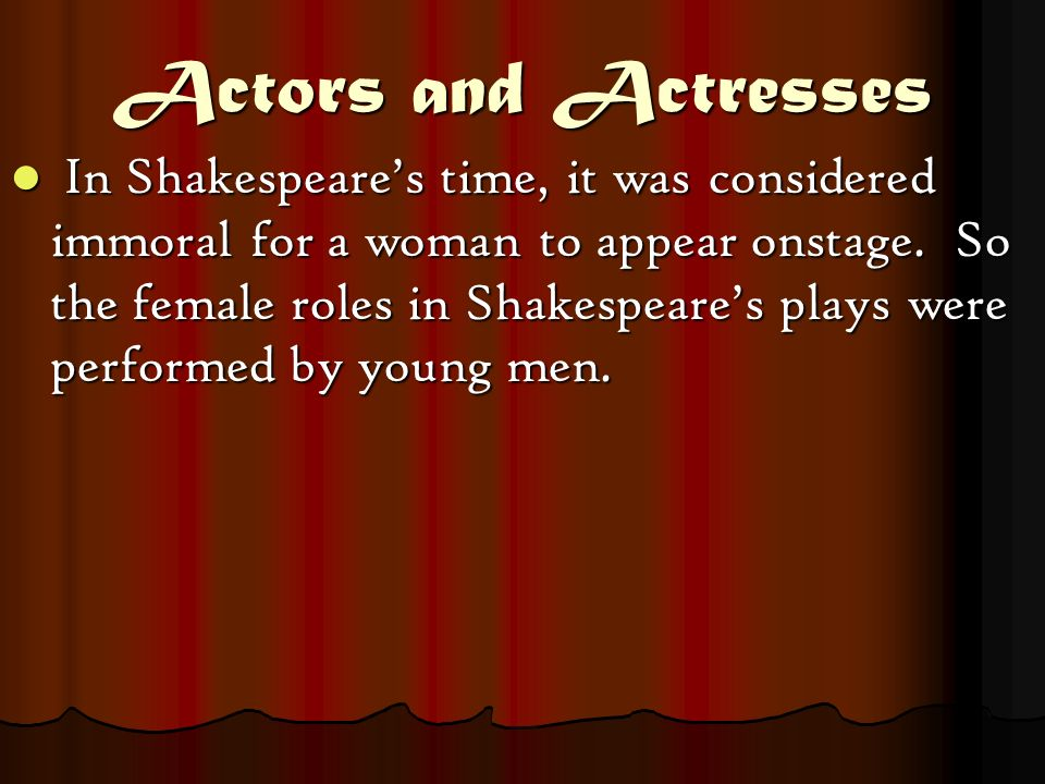 the womens role in william shakespeares works How does shakespeare represent women in of the stereotypical ideas that the shakespeare men had on women weather to the future and did the work of.