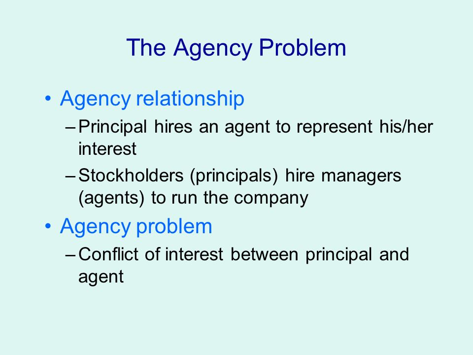 Potential Problems with an Agency Relationship