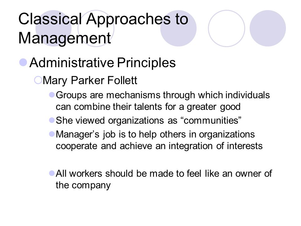 classical approach in management The classical management approach in business focuses on worker productivity, increased output and the efficiency of lower-level.