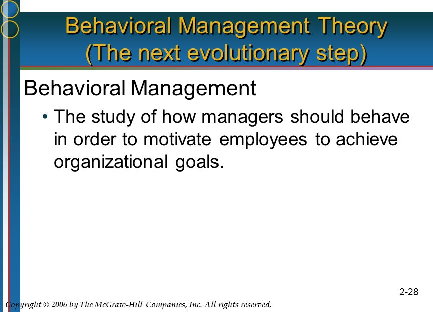 behavioral management theory During the 1920s and 1930s, the united states was experiencing another force of upheaval not unlike that caused by the industrial revolution though more limited in scope, it had similar ramifications on the way people work and on the way managers.