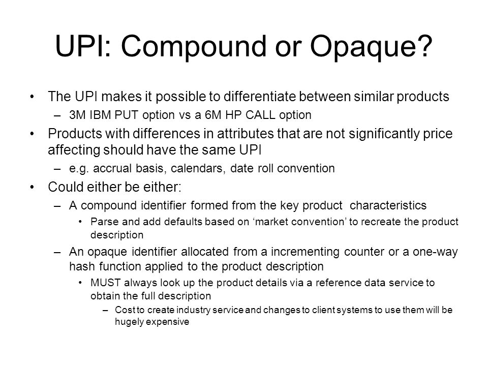 UPI: Compound or Opaque