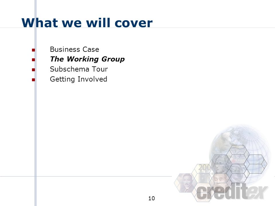 What we will cover Business Case The Working Group Subschema Tour
