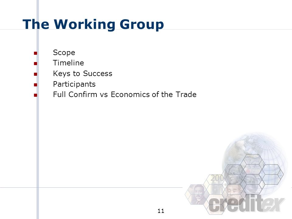 The Working Group Scope Timeline Keys to Success Participants