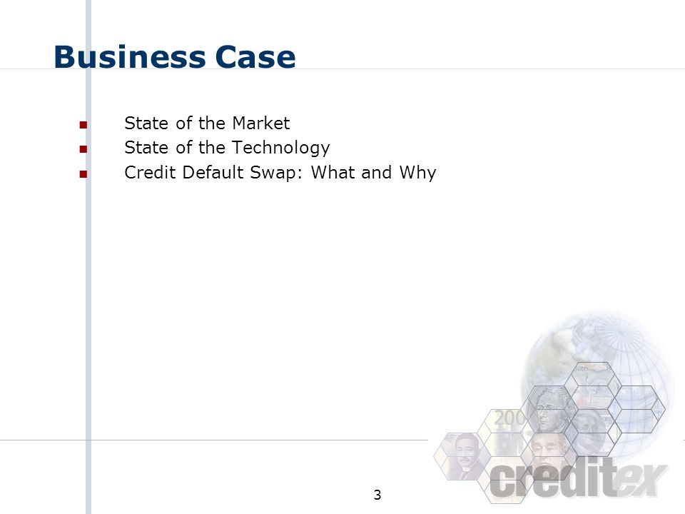 Business Case State of the Market State of the Technology