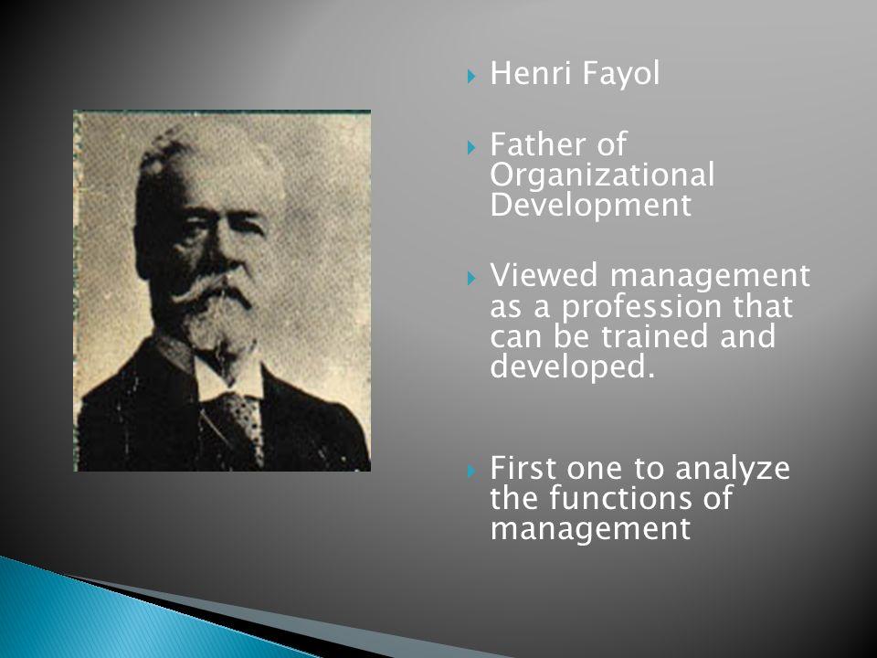 Henri Fayol(1841-1925) Henri Fayol