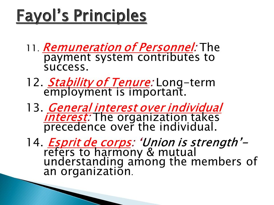 Fayol's Principles 11. Remuneration of Personnel: The payment system contributes to success.