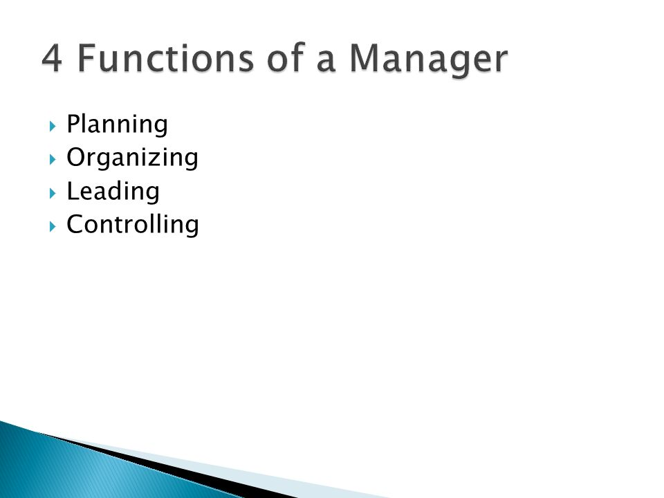 4 Functions of a Manager Planning Organizing Leading Controlling