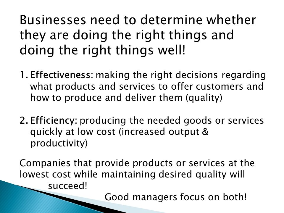 Businesses need to determine whether they are doing the right things and doing the right things well!