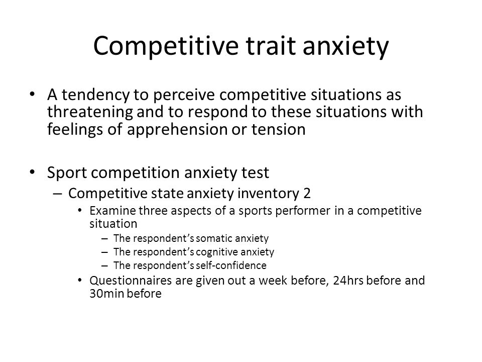 competitive anxiety The competitive state anxiety inventory-2 (csai-2) is one of the most frequently used instruments when assessing competitive state anxiety in sport psychology research however, doubts have been expressed about the factorial validity of both the english and the greek versions of the scale.