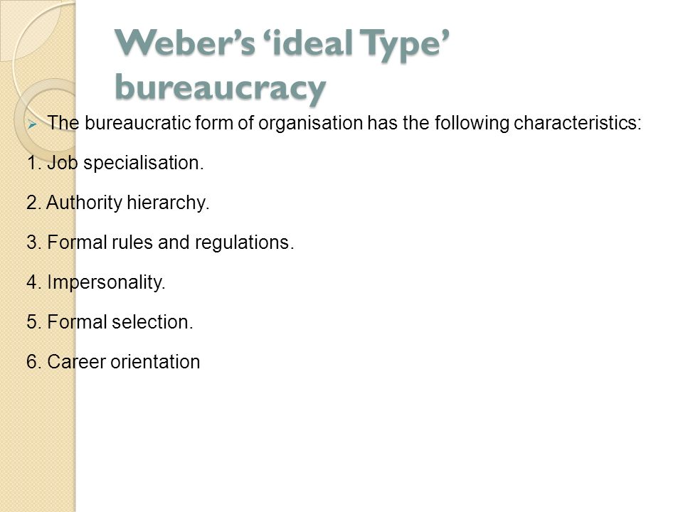 webers ideal bureaucracy Zse4/2003 485 abhandlungen farewell to the weberian state classical theory and modern bureaucracy by edward c page classical theories of bureaucracy, of which that.