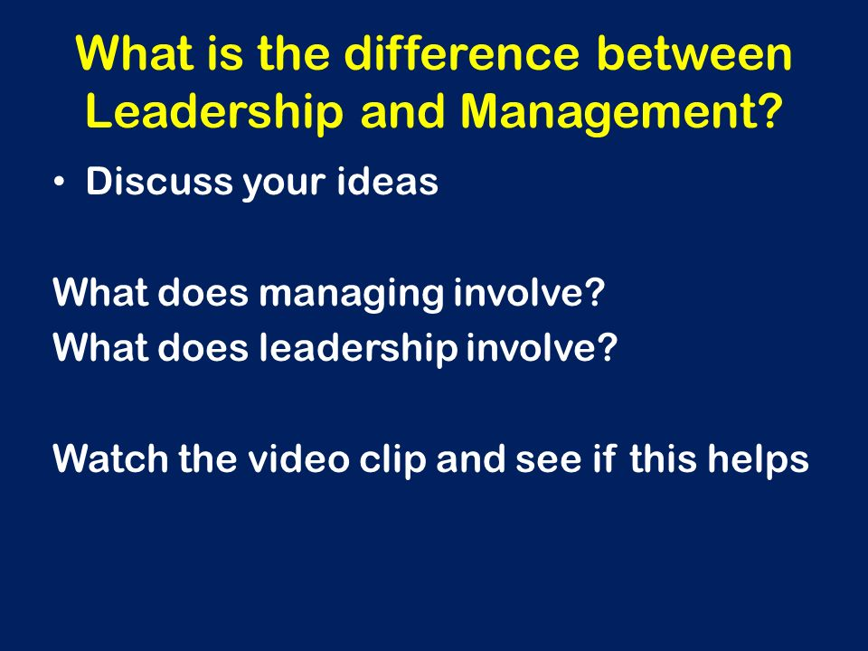 What is the difference between Leadership and Management