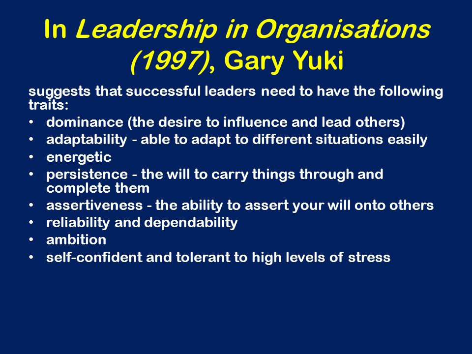 In Leadership in Organisations (1997), Gary Yuki