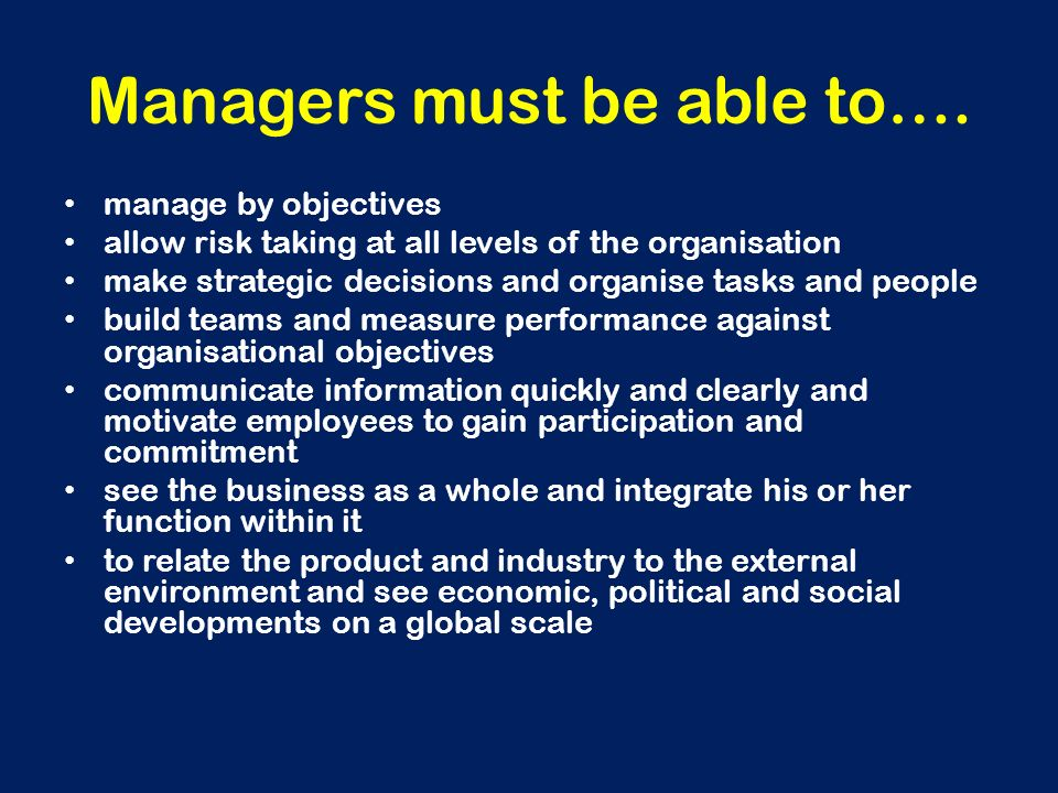 Managers must be able to….