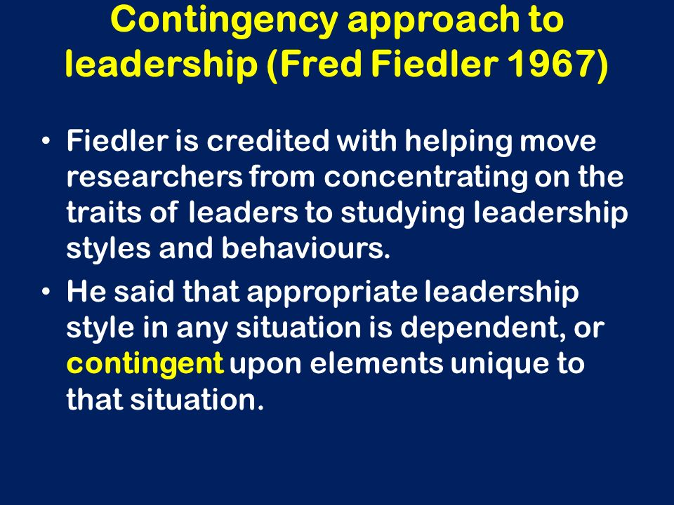 Contingency approach to leadership (Fred Fiedler 1967)
