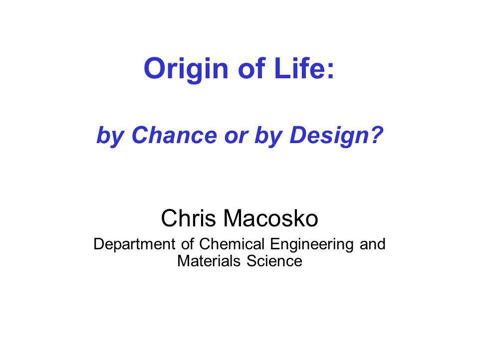 Origin of Life: by Chance or by Design