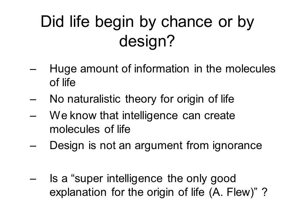 Did life begin by chance or by design