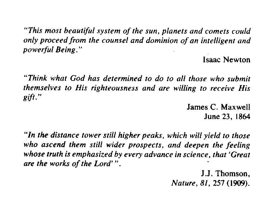 If you look inside the text you will note that we dedicated it to the spirit that energized many of the great scientists. Look what the greatest physicist of the 17th century and originator of Newton's law of viscosity said.