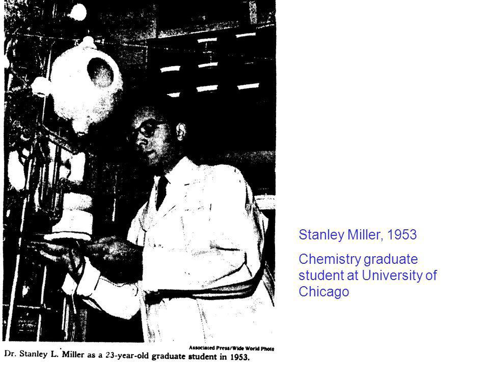 Stanley Miller, 1953 Chemistry graduate student at University of Chicago