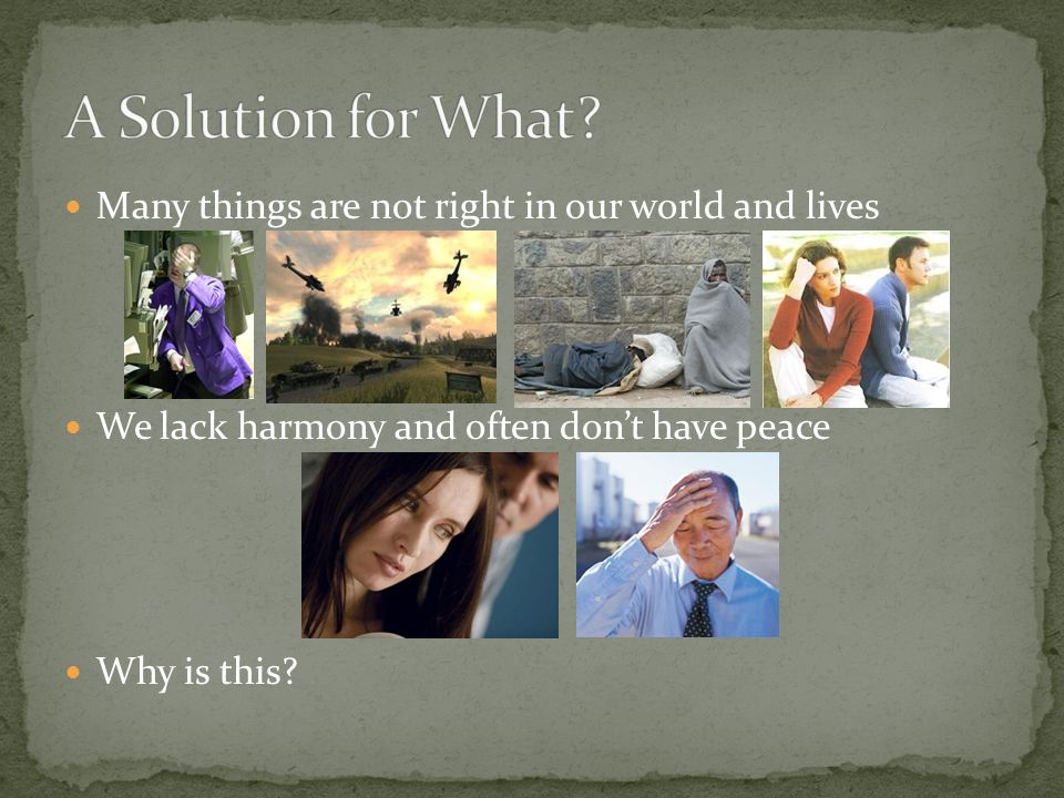 A Solution for What Many things are not right in our world and lives