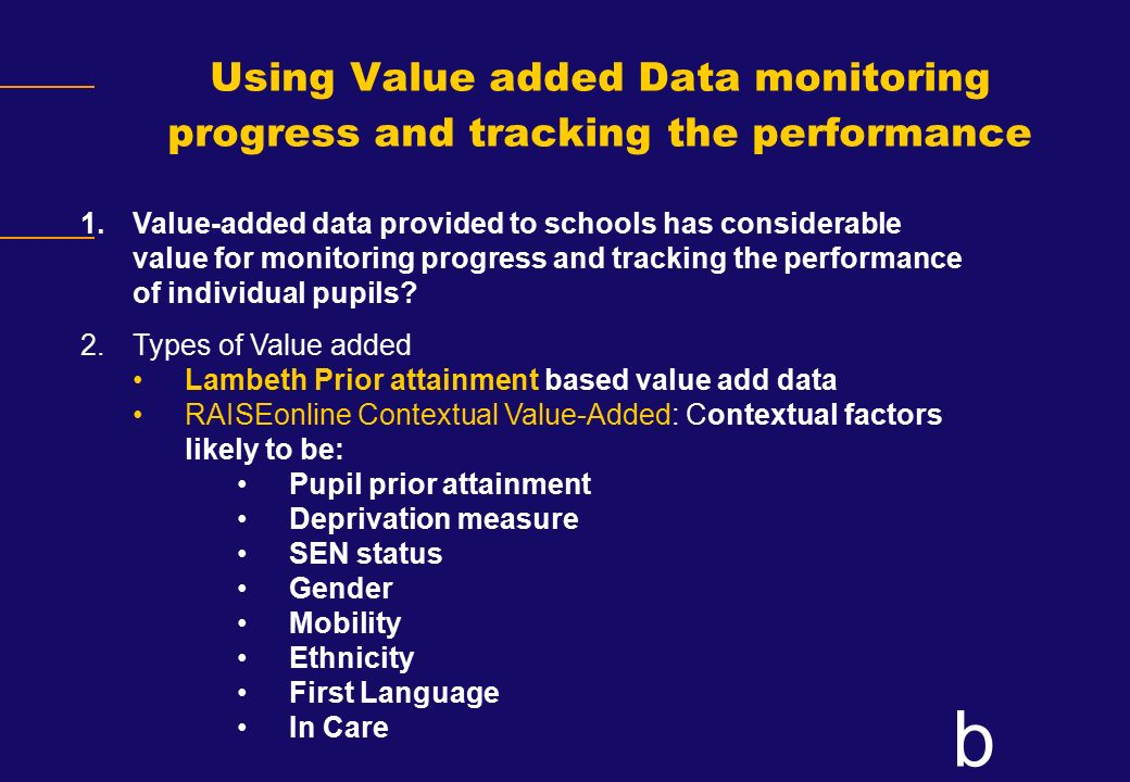 Using Value added Data monitoring progress and tracking the performance