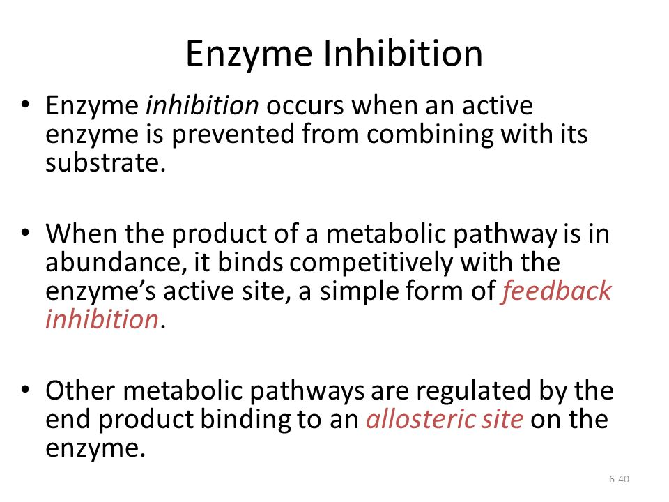 Enzyme Inhibition Enzyme inhibition occurs when an active enzyme is prevented from combining with its substrate.