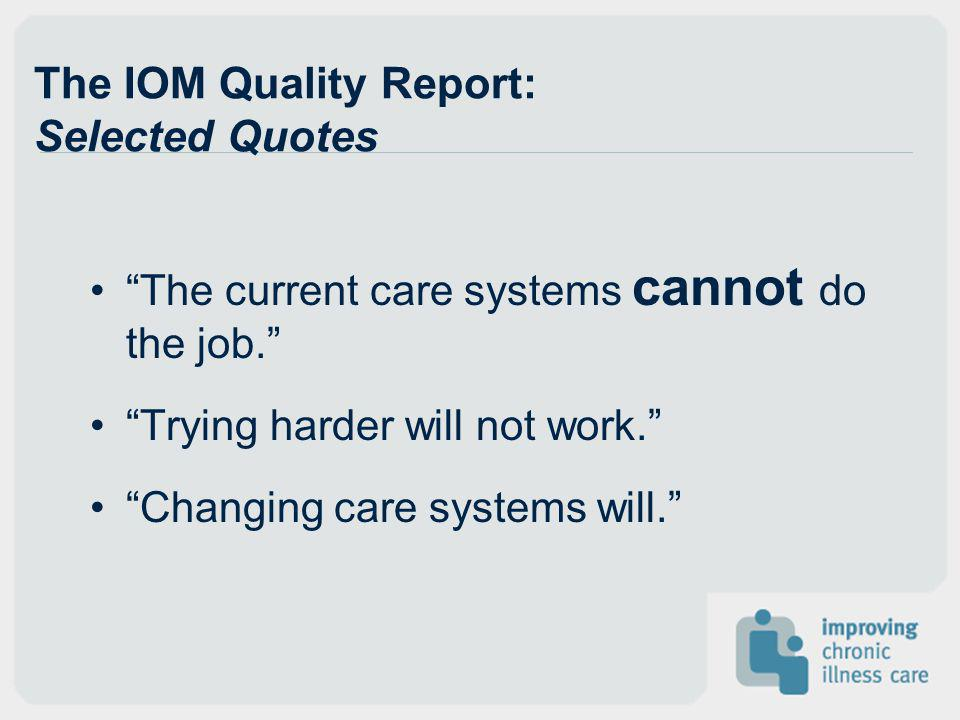 The IOM Quality Report: Selected Quotes
