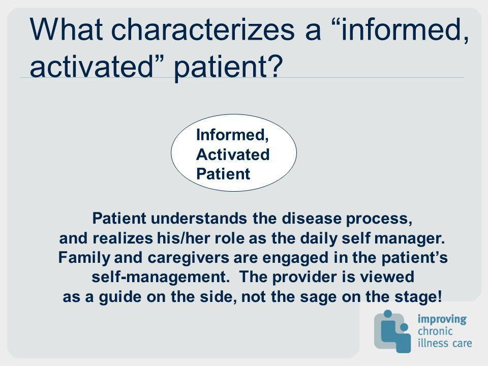 What characterizes a informed, activated patient