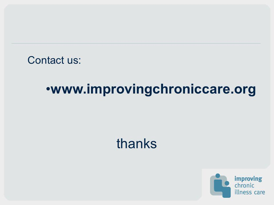Contact us: www.improvingchroniccare.org thanks