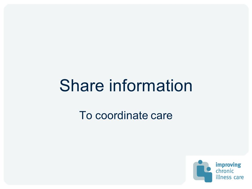 Share information To coordinate care Fourth change concept