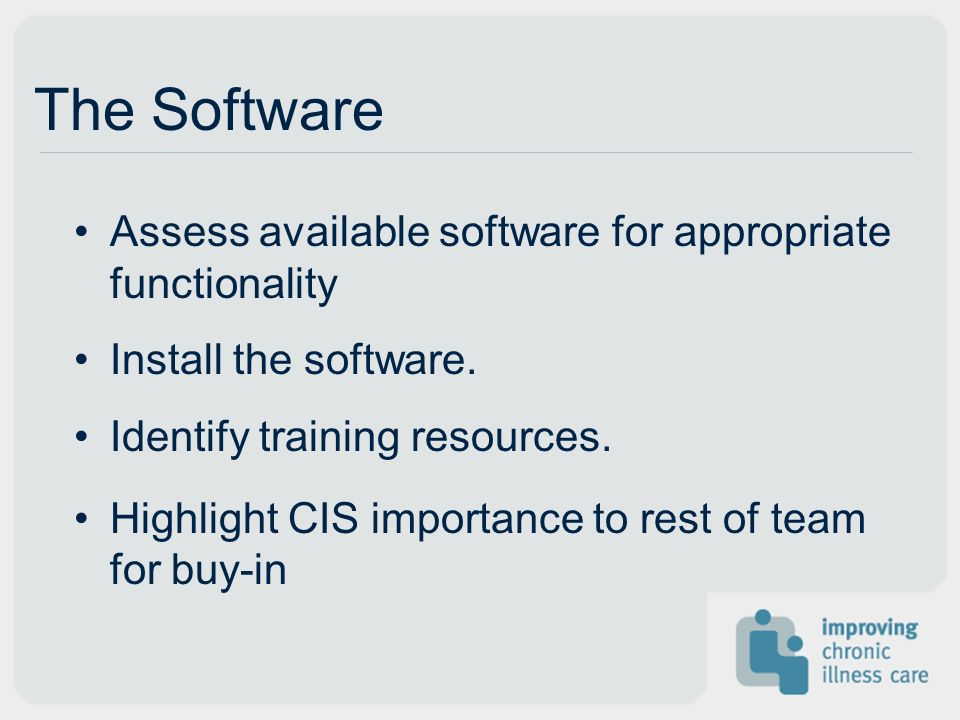 The Software Assess available software for appropriate functionality