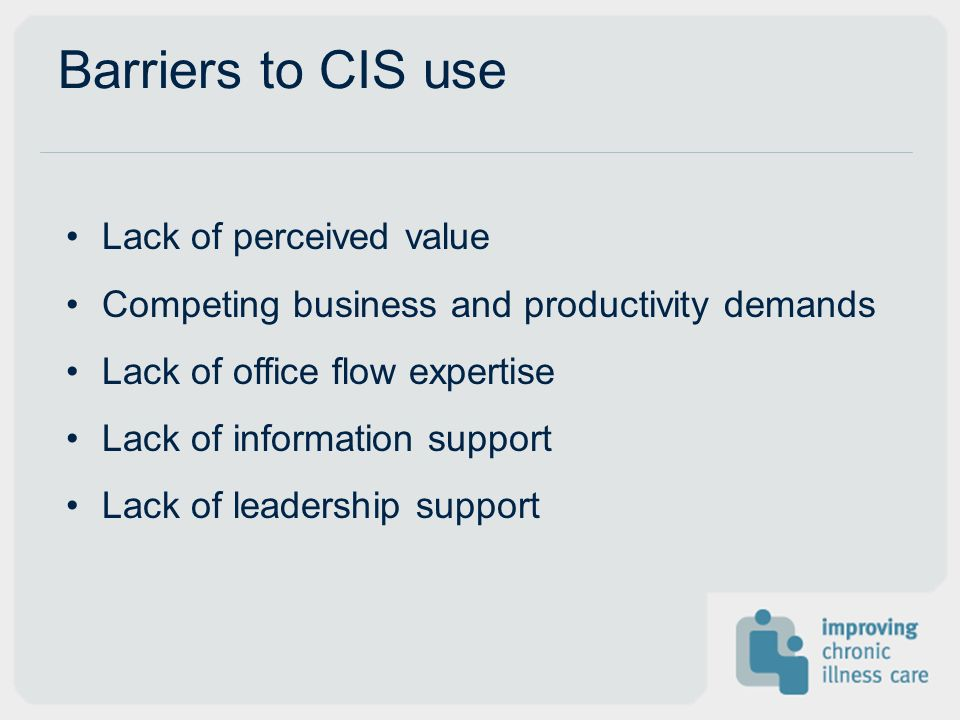 Barriers to CIS use Lack of perceived value