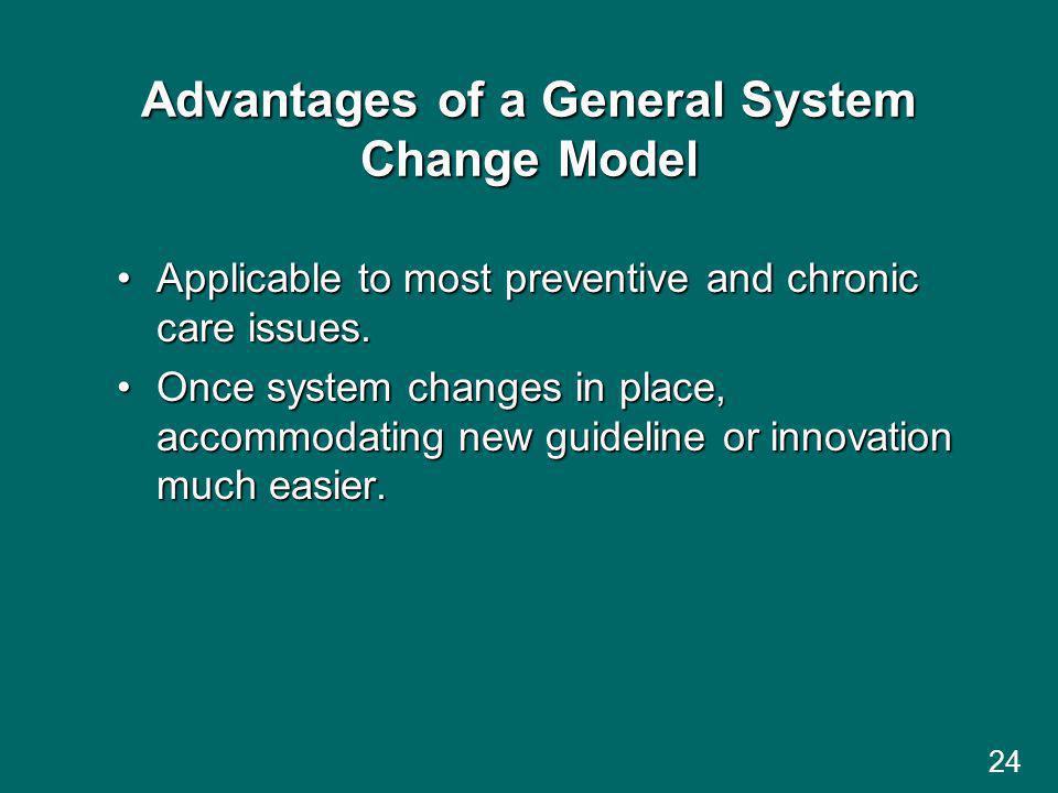 Advantages of a General System Change Model
