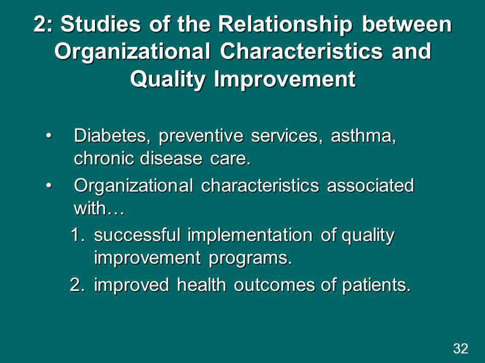 2: Studies of the Relationship between Organizational Characteristics and Quality Improvement