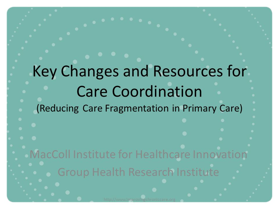 Key Changes and Resources for Care Coordination (Reducing Care Fragmentation in Primary Care)