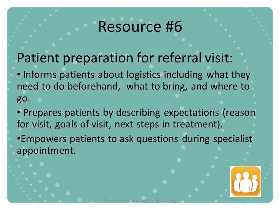 Resource #6 Patient preparation for referral visit: