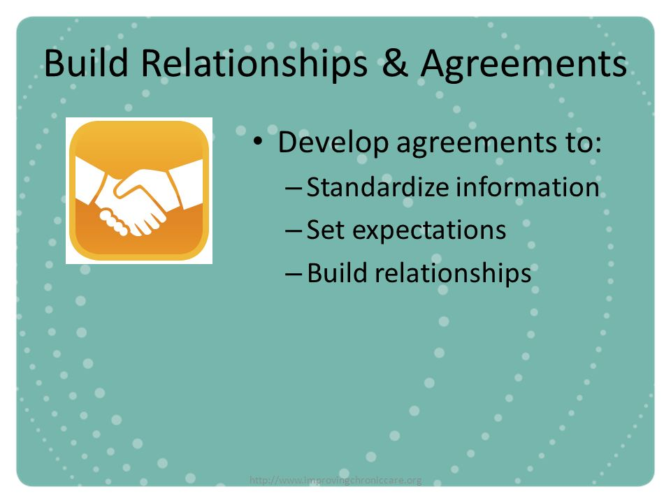 Build Relationships & Agreements