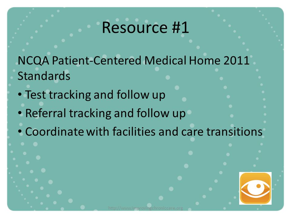 Resource #1 NCQA Patient-Centered Medical Home 2011 Standards