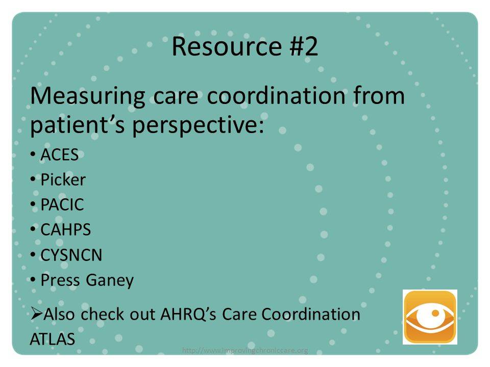 Resource #2 Measuring care coordination from patient's perspective: