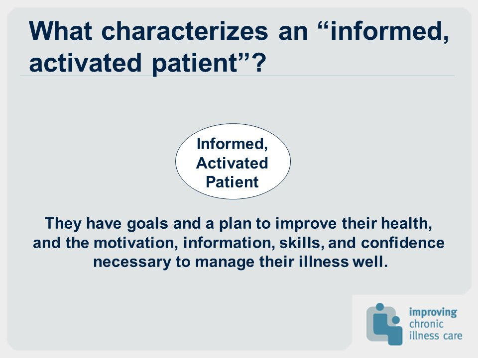 What characterizes an informed, activated patient