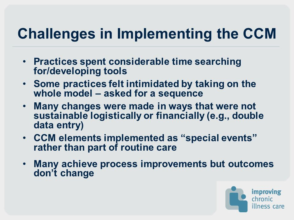 Challenges in Implementing the CCM