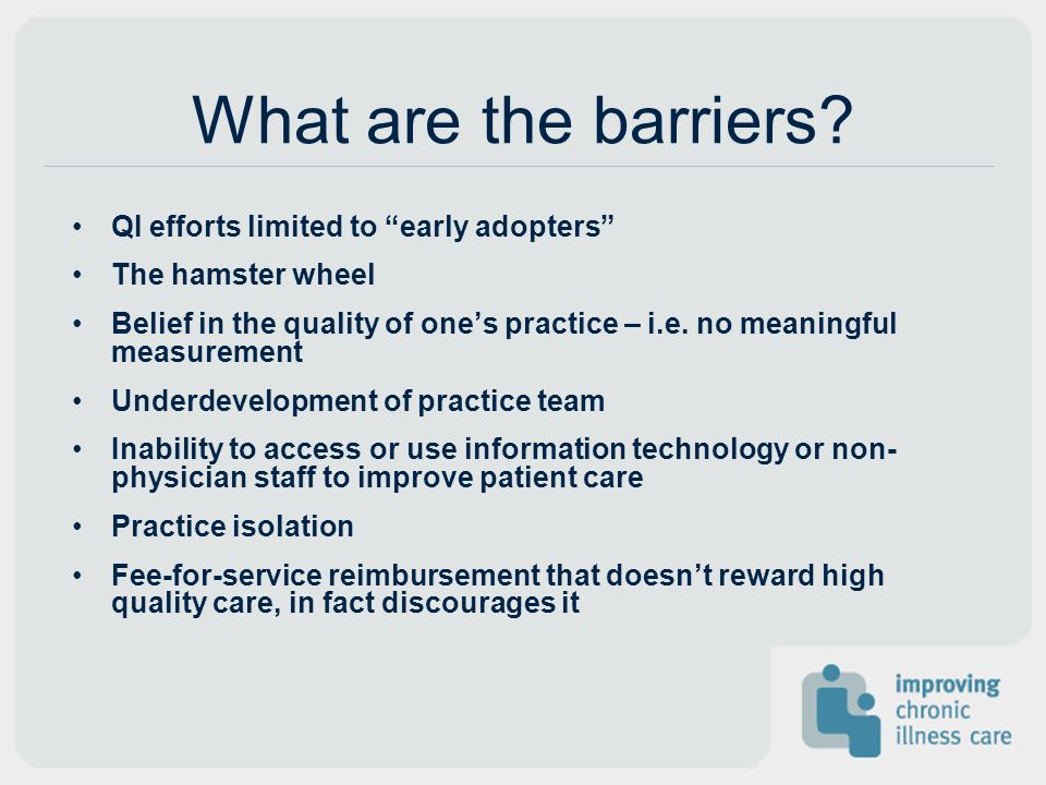 What are the barriers QI efforts limited to early adopters