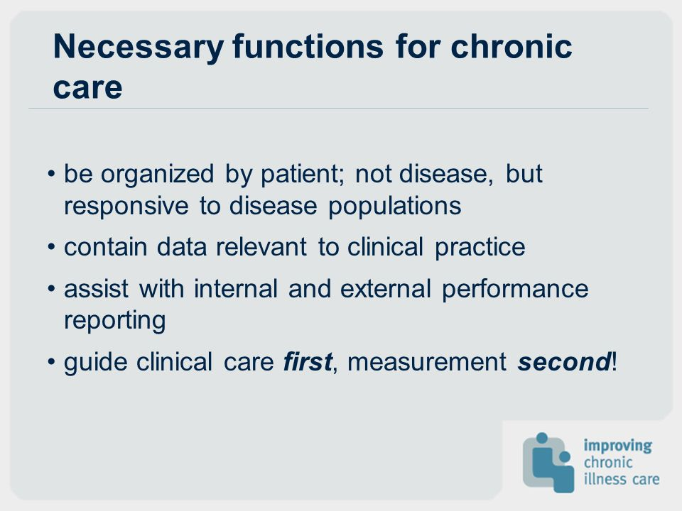Necessary functions for chronic care