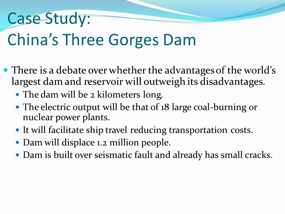 the three gorges dam case study Case study: costs and benefits of a multi-purpose scheme – the three gorges  dam, yangtze river, china pros & cons of dams – highlights some purposes.
