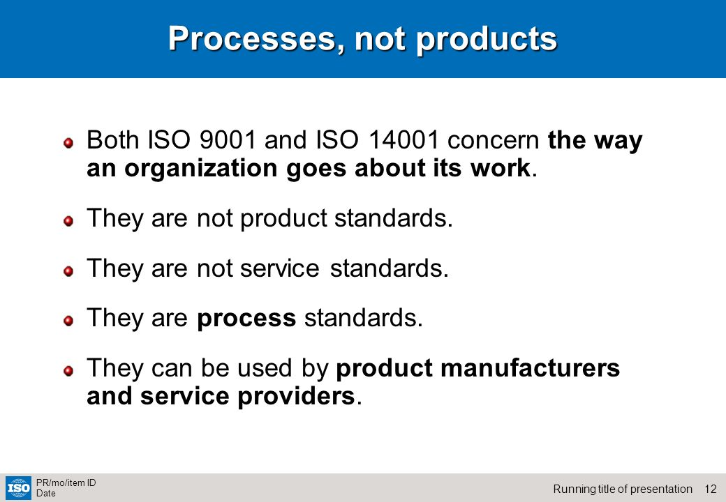 Processes, not products