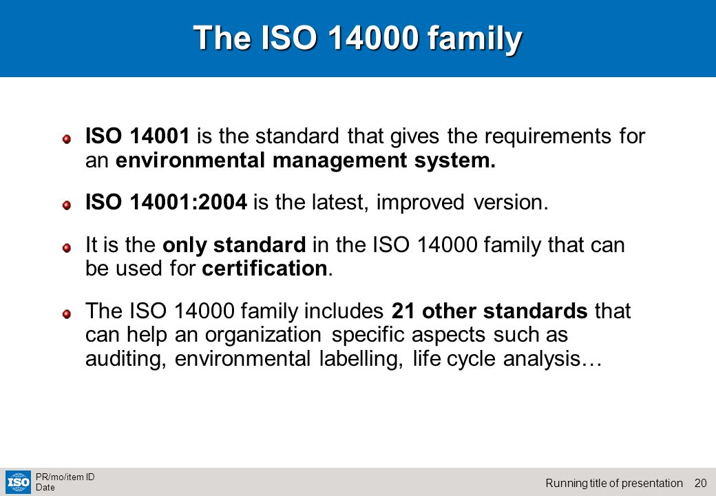 The ISO 14000 family ISO 14001 is the standard that gives the requirements for an environmental management system.