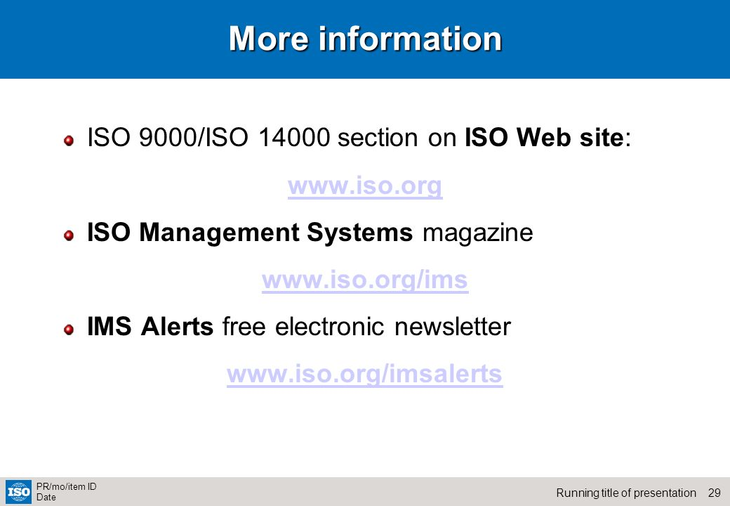 More information ISO 9000/ISO 14000 section on ISO Web site:
