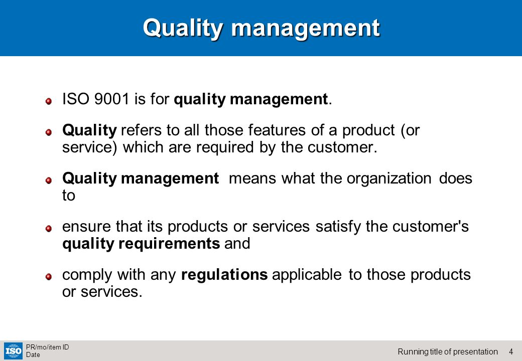 Quality management ISO 9001 is for quality management.