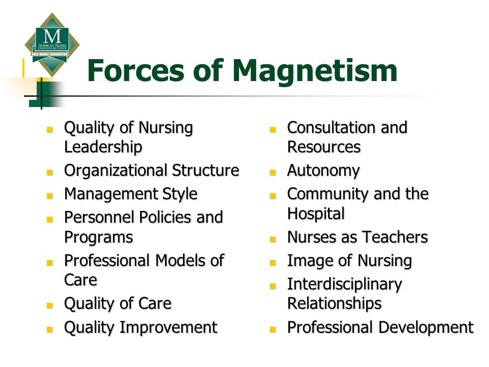 Forces of Magnetism Quality of Nursing Leadership