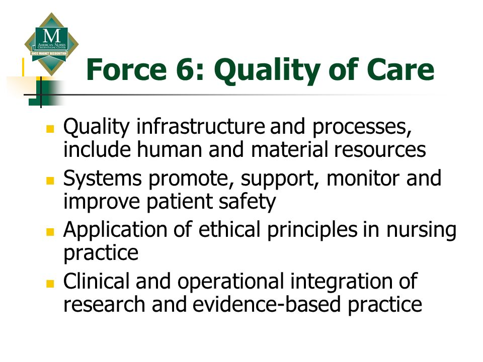 Force 6: Quality of Care Quality infrastructure and processes, include human and material resources.